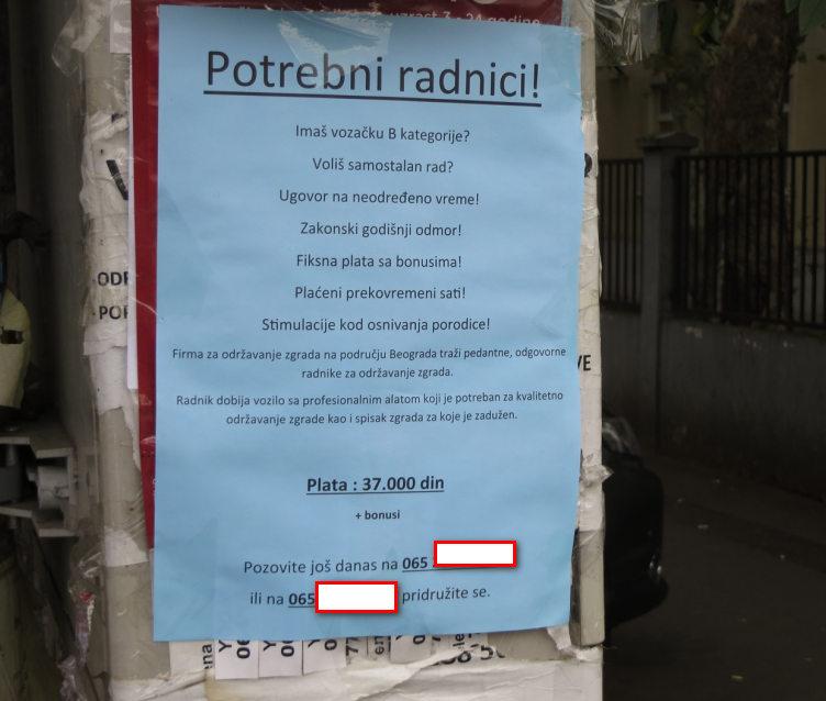 Potraga za radnicima na odrzavanju higijene za 37 hiljada dinara na svakom koraku.Do samo pre par godina 37 hiljada dinara/300 eura je bila solidna plata.U 2019-oj vecina radnika na odrzavanju higijene ne pristaje da radi nista ispod 500 eura plate odnosno 20 eura dnevnice jer 20 eura IMAJU PO SATU U NEMACKOJ ne po danu kao u Srbiji.Domaci poslodavci i sama drzava Republika Srbija to ne mogu nikako da shvate.