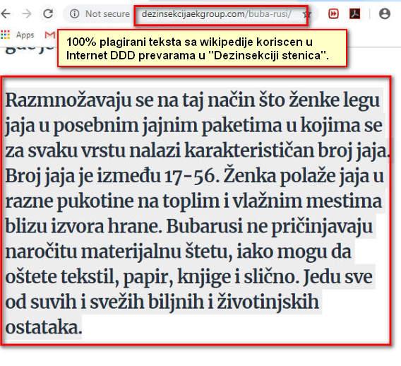 """Plagirani tekst sa wikipedije na 100% plagiranom sajtu """"DDD strucnjaka u Beogradu i Srbiji""""u sluzbi Internet DDD prevara.U Srbiji postoji ogroman broj """"Internet strucnjaka"""" u vezi stenica.99% njih posto su """"strucnjaci"""" samo plagiraju tekstova sa wikipedije i time se stice lazna slika o njihovoj """"strucnosti"""".Ta njihova """"strucnost"""" se neretko na prostorima slabo ili potpuno ne-edukovano stanovnistva sa stenicama tarifira od pocetnih 30 do cak vise stotina eura """"strucno tretmana kompresorom sa milijardu cestica"""".Realni rad je 5 minuta rada masine nedozvoljenim i najeftinijim pesticidima koje""""strucnjaci"""" kupe u obliznoj poljo apoteci i stave u """"kompresoru sa milijardu cestica""""i u vidu pare upare svuda uz stanu uz 100% uveravanje da je sve 100% zavrseno u vezi stenica.Nakon par dana dolazi do novih ujeda i Klijent shvata vrstu prevare i obraca nam se i objasnjava kako se naseda na prevare i preko koji sajtova se i struktura sajtova se rade Internet DDD prevare.u 90% slucajeva je to """"kompresor"""" i 100% plagirani tekst sa wikipedije.Ukupno ulaganje u ovakav vid Internet DDD prevare je cirka 500 eura,100 eura plagirani sajt kod divljih underground Internet agencija i 300 do 400 eura """"kompresor sa milijardu cestica"""" koji prakticno apsolutno nema nikakvog efekta na stenice ali ga Internet DDD prevaranti itekako koriste jer se sve """"zavrsava"""" za pet minuta bez potrebe previse prica,objasnjavanja,pomeranja stvari i slicno."""