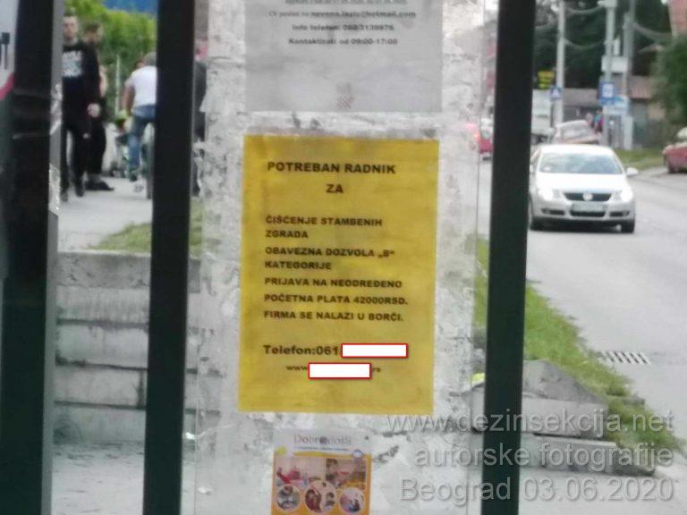 Oglas za higijeničare i čistače zgrada u Beogradu i to opet periferija ne centar Beograda sa početnom platom od 42 hiljada dinara na svakom autobuskom stajalištu.Zainteresovanih nema.Oglase za radnicima namerno ističemo i objavljujemo kako bi i to malo preostalih i odgovornih radnika i sanitaraca na poslovima dezinsekcije i deratizacije u Beogradu,Novom Sadu i ostalim mestima u Srbiji dobilo svest koliko LJUDSKI i ODGOVORAN RAD u Srbiji u 2020 oj vredi.Firmama koji pružaju DDD usluge preporučujemo stoga da cene svoj rad i svoj radno osoblje i svoje radne veštine,vreme i trud.