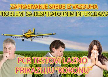 Zaprašivanje iz vazduha na celoj teritoriji Srbije,problemi sa plućima i lažna detekcija korone PCR testom.