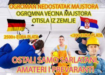 Ogroman nedostatak majstora u Beogradu,Srbiji i celoj Evropi dobar majstor je postao igla u plastu sena i ne radi više u Srbiji već van Srbije